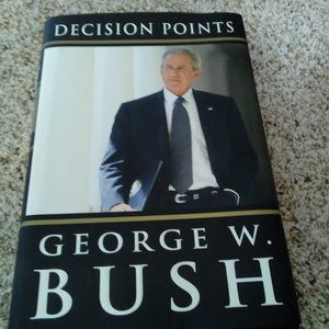 Hard Cover Book - George W Bush - Decision Points